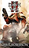 Dawn of War 2 (Warhammer 40,000 Novel) Chris Roberson