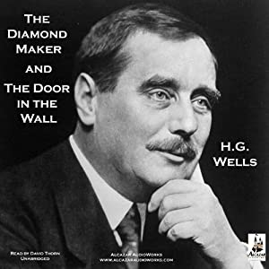The Diamond Maker and The Door in the Wall | [H. G. Wells]