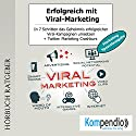 Erfolgreich mit Viral-Marketing (Marketing-Spezialausgabe): In 7 Schritten das Geheimnis erfolgreicher Viral-Kampagnen umsetzen Hörbuch von Robert Sasse, Yannick Esters Gesprochen von: Yannick Esters