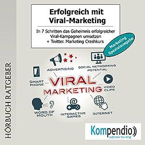 Erfolgreich mit Viral-Marketing (Marketing-Spezialausgabe) Hörbuch