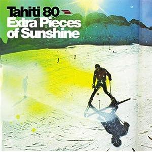 Tahiti 80 Extra Pieces