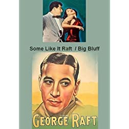 Some Like It Raft (aka.- East End Chant or Limehouse Blues ) Starring George Raft / The Big Bluff