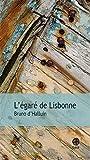 L'égaré de Lisbonne : roman
