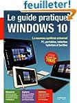 Le guide pratique Windows 10 : Le nou...