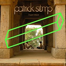 New Patrick Stump Truant Wave EP MP3 Download
