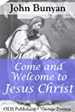 Come And Welcome To Jesus Christ (Annotated) (Vintage Puritan)