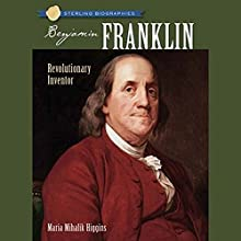 Sterling Biographies: Benjamin Franklin Audiobook by Maria Mihalik Higgins Narrated by Emilio Delgado