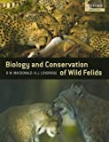 The Biology and Conservation of Wild Felids (Oxford Biology) (0199234450) by Macdonald, David