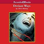 Deviant Ways | Chris Mooney
