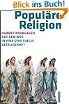 Popul�re Religion: Auf dem Weg in ein...