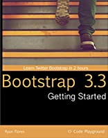 Getting Started with Bootstrap 3.3 (Code Playground Book 2) (English Edition)