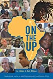 Image of On the Up: Inspirational Stories of Social Entrepreneurs Transforming Africa