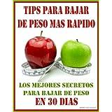 TIPS PARA BAJAR DE PESO MAS RAPIDO - Los Mejores Secretos Para Bajar de Peso En 30 Dias (Spanish Edition) ~ Mario Fortunato