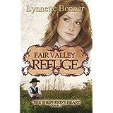 Fair Valley Refuge (The Shepherd's Heart Book 3) ~ Lynnette Bonner