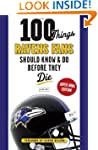 100 Things Ravens Fans Should Know &...