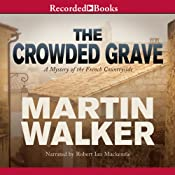 The Crowded Grave: A Mystery of the French Countryside | [Martin Walker]