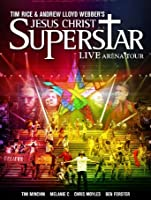 Jesus Christ Superstar Live Arena Tour [HD]