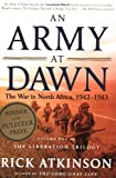 An Army at Dawn: The War in North Africa, 1942-1943, Volume One of the Liberation Trilogy (0805074481) by Rick Atkinson