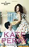 Sweet On You (Laurel Heights) (Volume 6)
