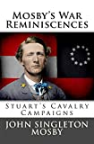 img - for Mosby's War Reminiscences: Stuart's Cavalry Campaigns book / textbook / text book