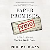 Paper Promises: Debt, Money, and the New World Order | [Philip Coggan]