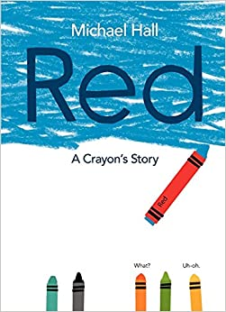 Red: A Crayon's Story: Michael Hall: 9780062252074: Amazon.com: Books