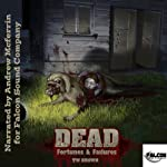 DEAD: Fortunes & Failures (       UNABRIDGED) by TW Brown Narrated by Andrew McFerrin