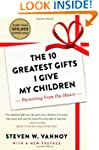 The 10 Greatest Gifts I Give My Child...