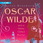 Oscar Wilde and a Game Called Murder: Oscar Wilde Mysteries, Book 2 | [Gyles Brandreth]