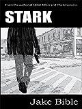 Stark- An Illustrated Novella (Stark, Rash, Done Book 1)