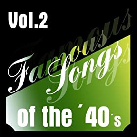 Famous Songs of the 40s - Vol. 2