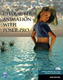 Character Animation with Poser 7 (Graphics Series)