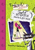 My Unwilling Witch Starts a Girl Band (Rumblewick Diaries)