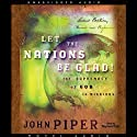 Let the Nations Be Glad Audiobook by John Piper Narrated by Raymond Todd