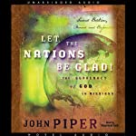 Let the Nations Be Glad | John Piper