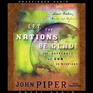 Let the Nations Be Glad | [John Piper]