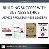img - for Building Success with Business Ethics: Advice from Business Leaders (Collection) book / textbook / text book