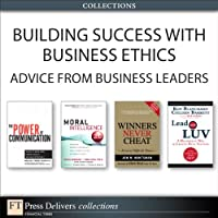 Building Success with Business Ethics: Advice from Business Leaders Front Cover