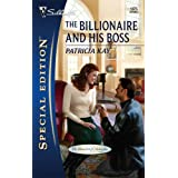The Billionaire And His Boss (Silhouette Special Edition) ~ Patricia Kay