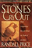 img - for By Randall Price The Stones Cry Out: What Archaeology Reveals About the Truth of the Bible book / textbook / text book