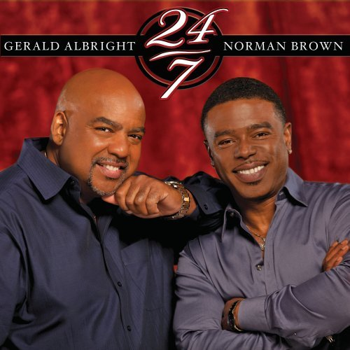 24 7 by Gerald Albright and Norman Brown