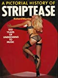 Pictorial History of Striptease
