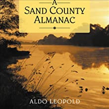 A Sand County Almanac Audiobook by Aldo Leopold Narrated by Stewart L. Udall