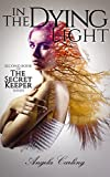 In The Dying Light (The Secret Keeper Series Book 2)