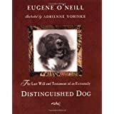The Last Will and Testament of an Extremely Distinguished Dog ~ Eugene O'Neill