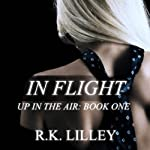 In Flight: Up in the Air, Book 1 (       UNABRIDGED) by R.K. Lilley Narrated by Elizabeth Powers