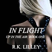 In Flight: Up in the Air, Book 1 | [R.K. Lilley]