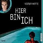 Hier bin ich | Victor Witte