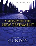 Survey of the New Testament, A (4th Edition)