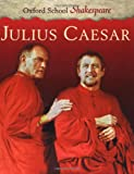 Julius Caesar (Oxford School Shakespeare) (0198320272) by William Shakespeare